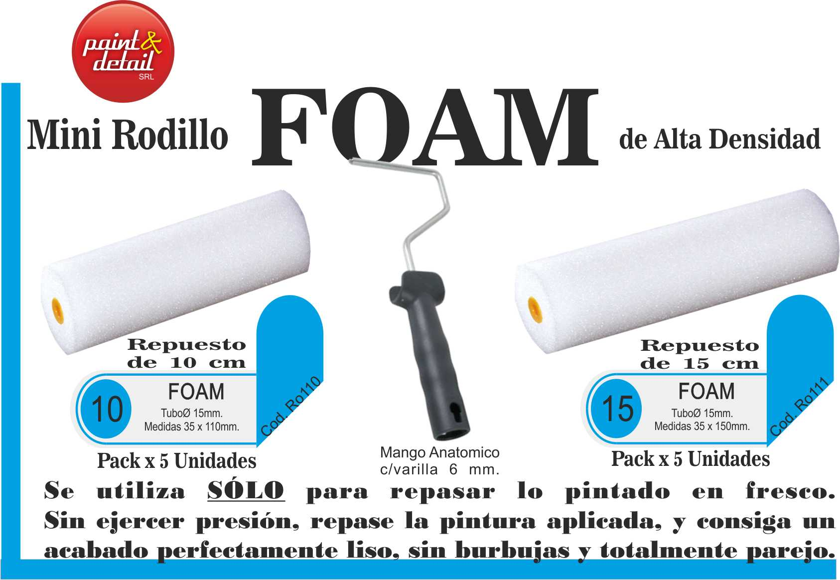 Repuesto Mini FOAM 10cm. (quita y pon)